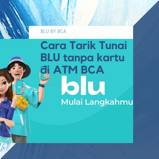 Cara Tarik Tunai BLU tanpa kartu di ATM BCA