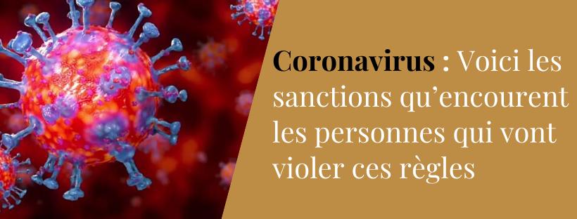 Coronavirus : Voici les sanctions qu'encourent les personnes qui vont violer ces règles