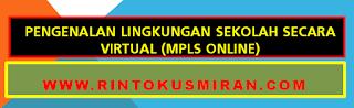 Pengenalan Lingkungan Sekolah Secara Virtual (MPLS ONLINE)