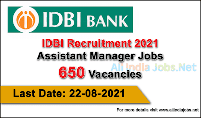 idbi-recruitment-2021-assistant-manager-650-vacancies-apply-online-allindiajobs.net