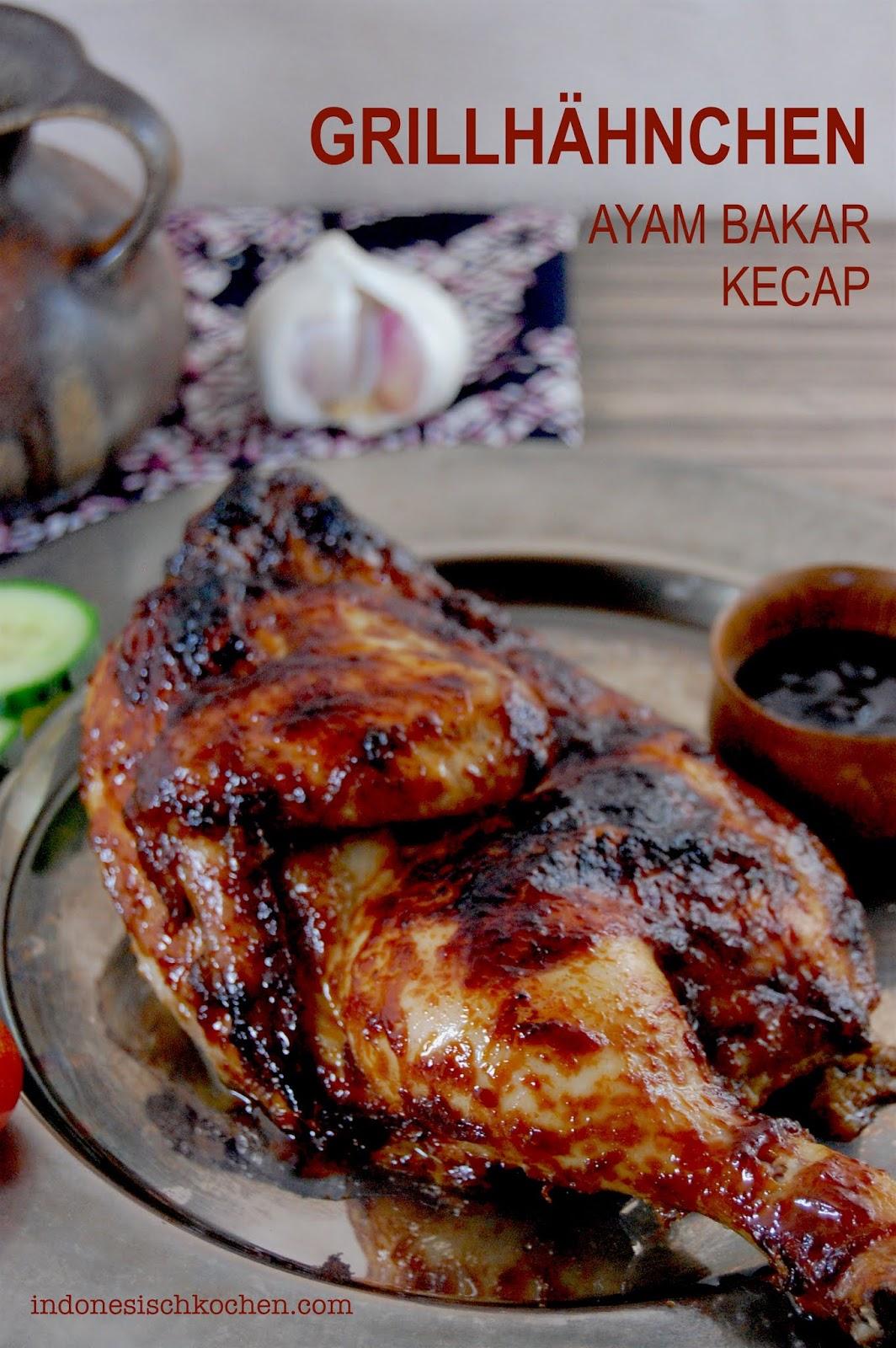 Rezept Ayam Bakar Kecap, Grillhähchen Kecap Manis Marinade