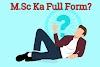 M.Sc Ka Full Form क्या होता हैं - 2020 में M.Sc का कैसे करें
