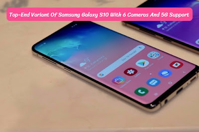 Top-End Variant Of Samsung Galaxy S10 With 6 Cameras And 5G Support