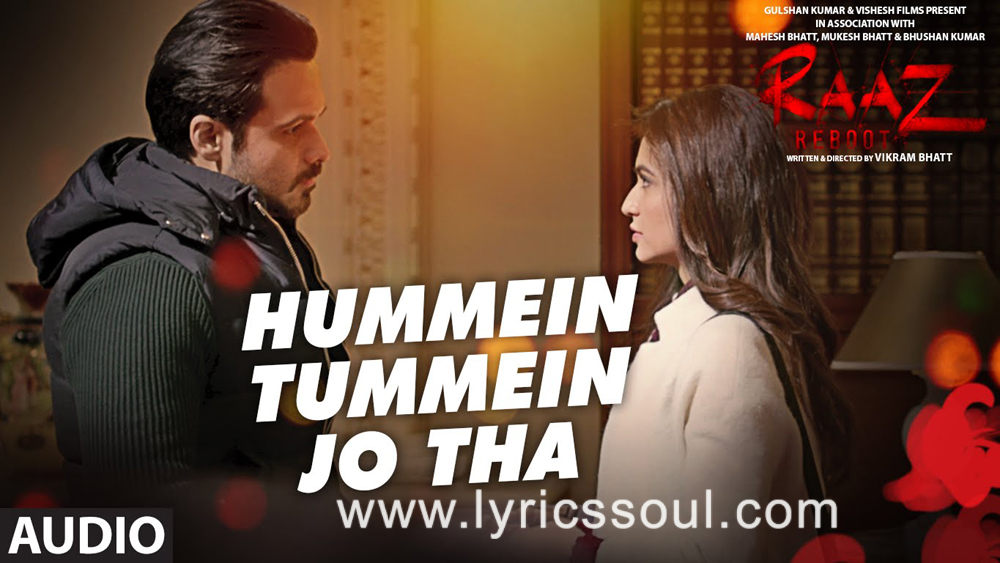 The Hummein Tummein Jo Tha lyrics from 'Raaz Reboot', The song has been sung by Papon, Palak Muchhal, . featuring Emraan Hashmi, Kriti Kharbanda, Gaurav Arora, . The music has been composed by Jeet Gannguli, , . The lyrics of Hummein Tummein Jo Tha has been penned by Rashmi Virag,