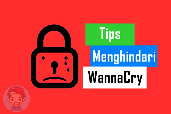Tips dan Trik Melindungi Komputer dari Ransomware WannaCry
