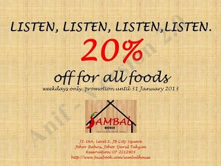 Sambal House - LISTEN, LISTEN, LISTEN, LISTEN. 20% off for all food weekdays only. Promotion until 31 January 2013