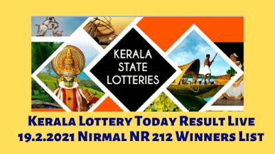 Kerala Lottery Today Result Live 19.2.2021 Nirmal NR 212 Winners List
