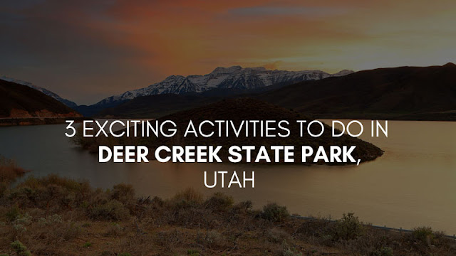 3 Exciting Activities To Do in Deer Creek State Park, UT