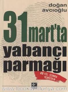 Doğan Avcıoğlu - 31 Mart'ta Yabancı Parmağı