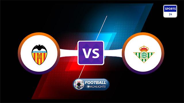 Valencia vs Real Betis – Highlights