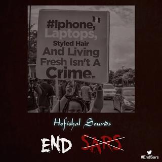 MUSIC: Hofishal Sounds - End SARS