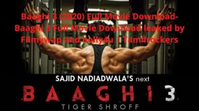 Baaghi 3 (2020) Full Movie Download- Baaghi 3 Full Movie Download leaked by Filmywap and bolly4u   Tamilrockers