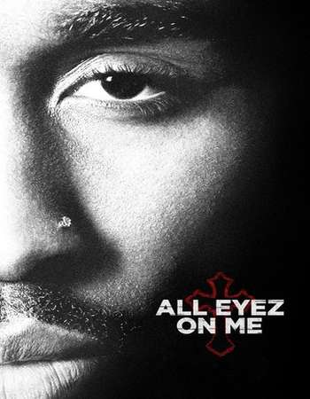 Poster of All Eyez on Me 2017 English  Free Download Via Resumeable Single Links