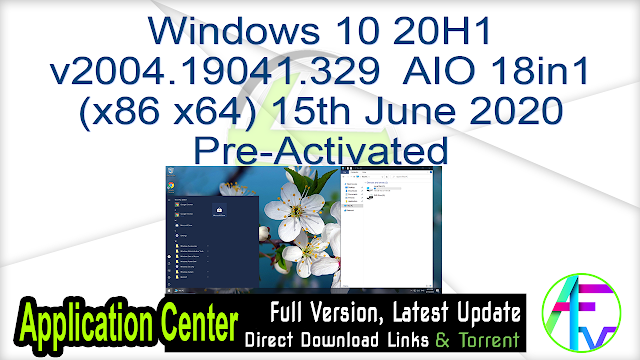 Windows 10 20H1 v2004.19041.329  AIO 18in1 (x86 x64) Updated 15th June 2020 Pre-Activated