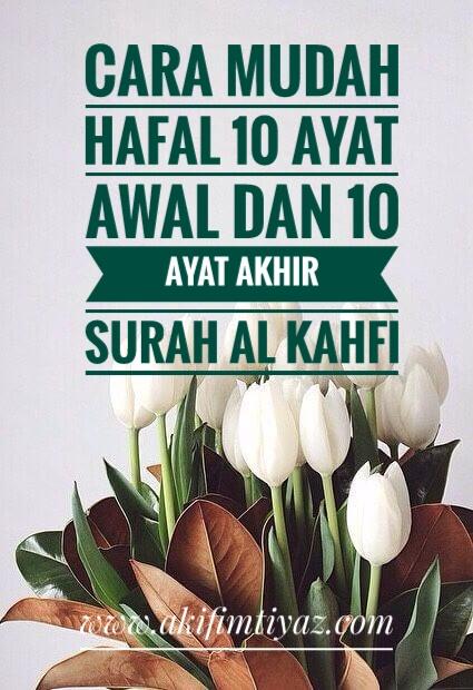 Cara Mudah Hafal 10 Ayat Awal Dan 10 Ayat Akhir Surah Al Kahfi