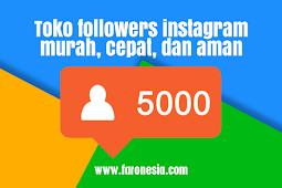 Toko followers instagram murah, cepat, dan aman