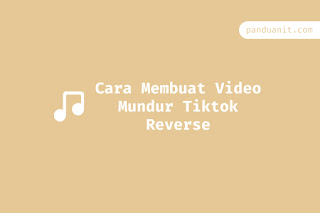 Cara Membuat Video Mundur Tiktok Reverse