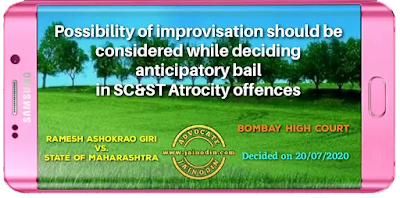 Possibility of improvisation should be considered Special Judge while deciding anticipatory bail in SC & ST Atrocity offences