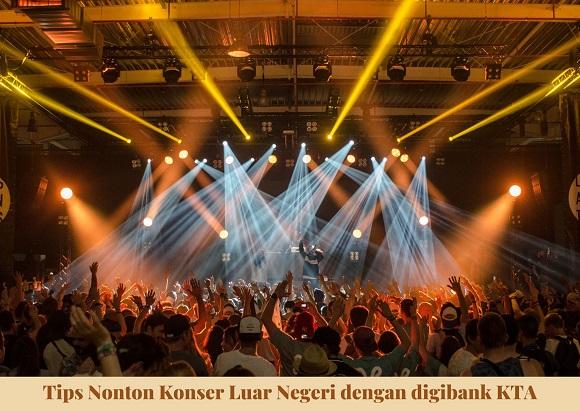 Tips Nonton Konser Luar Negeri dengan digibank KTA