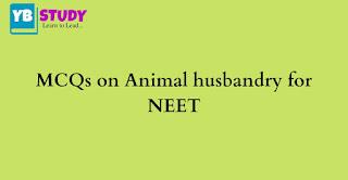MCQs on animal husbandry for NEET