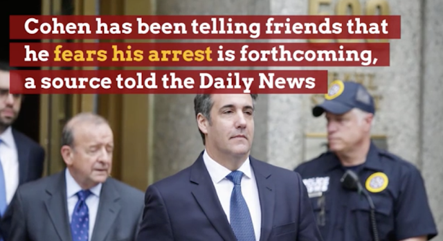 Longtime Trump fixer Michael Cohen has been telling friends he expects to be arrested shortly