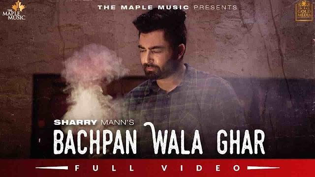 Bachpan Wala Ghar Lyrics in Punjabi and English Fonts - Sharry Maan