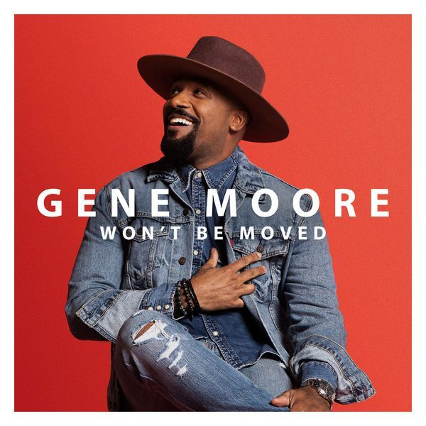 Gene Moore Releases New Single 'Won't Be Moved'