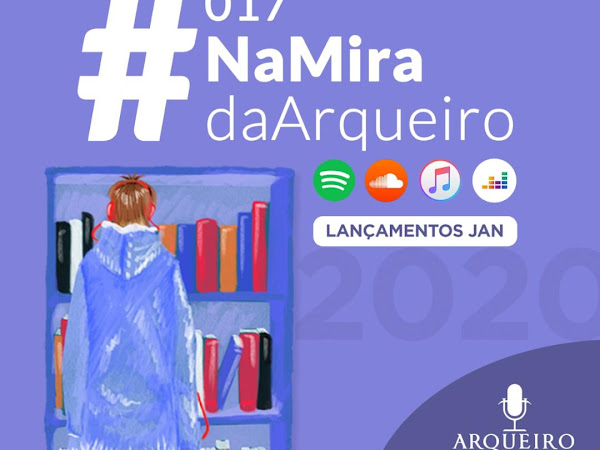 Arqueiro Cast: #NaMiraDaArqueiro 017 (Lançamentos de janeiro)