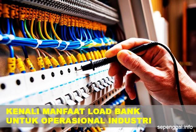 Mengenal Ragam Manfaat Load Bank untuk Operasional Industri