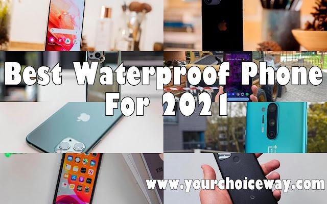 Best Waterproof Phone For 2021