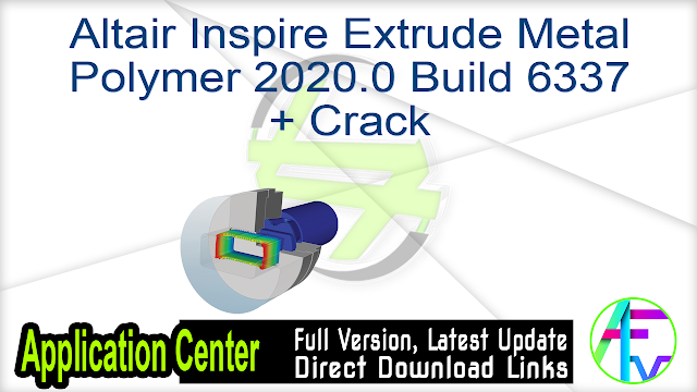Altair Inspire Extrude Metal Polymer 2020.0 Build 6337 + Crack