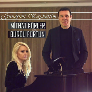 Burcu Furtun & Mithar Körler Güneşimi Kaybettim Sözleri