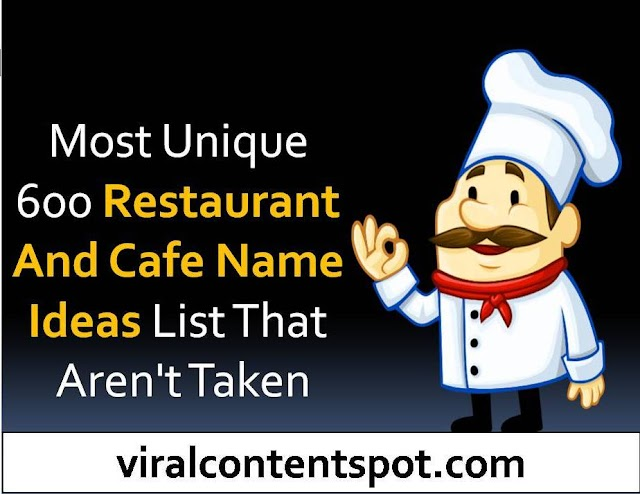 Most Unique 600 Restaurant and cafe name ideas list that aren't taken