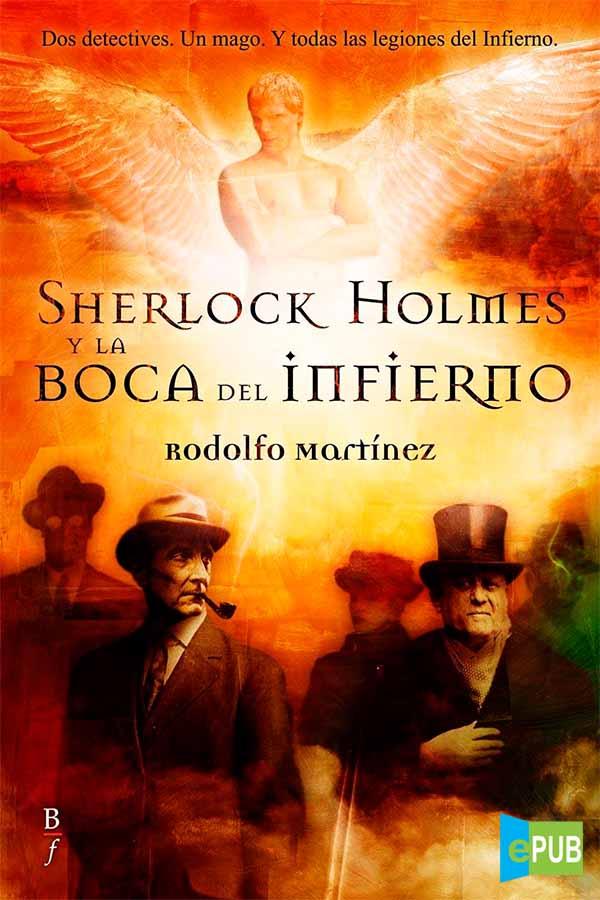 Sherlock Holmes y la Boca del Infierno – Rodolfo Martínez [MultiFormato]