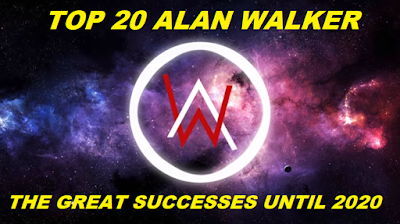 TOP 20 ALAN WALKER - THE GREAT SUCCESSES UNTIL 2020 - Canal Celso Branicio no Youtube