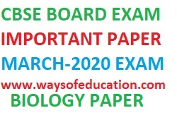 CBSE BIOLOGY PAPER FOR MARCH-2020 EXAM