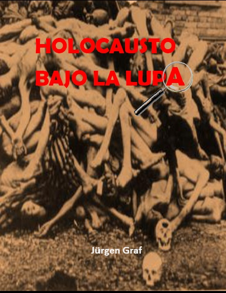 https://es.scribd.com/document/321679613/98848135-Jurgen-Graf-2011-El-Holocausto-Bajo-La-Lupa