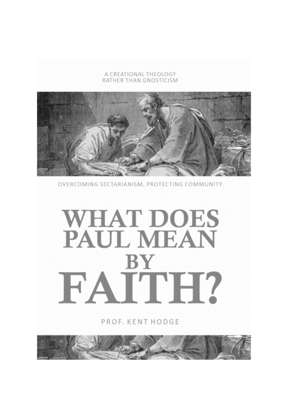 WHAT DOES PAUL MEAN BY FAITH?