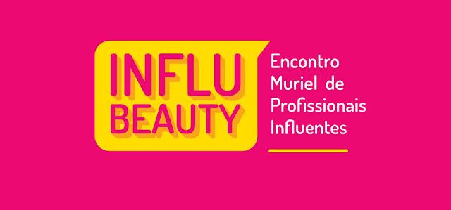 Influbeauty - Evento organizado por Muriel Cosméticos