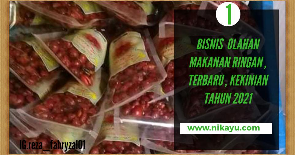 Bisnis Olahan Makanan Ringan Terbaru, Omzet Jutaan | 2021