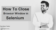 How To Close Browser Window In Selenium Webdriver