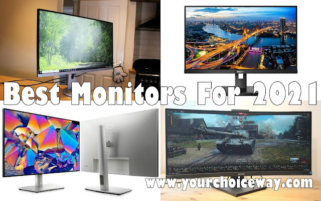 Best Monitors For 2021 - Your Choice Way
