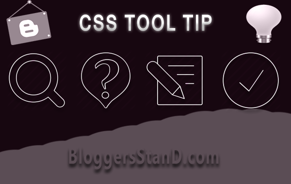 How To Install add CSS Tool Tip In Blogger Template to show extra information
