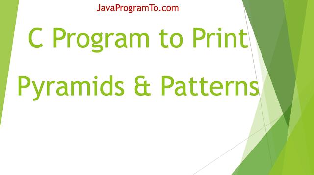C Programs To Print Triangle, Pyramid, Pascal's Triangle, Floyd's Triangle
