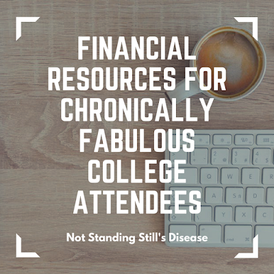 "background is a tinted photo with a white/silver mac keyboard, a white cup of coffee with cream, and a light wooden table; over this is white text ""Financial Resources for Chronically Fabulous College Attendees"" and ""Not Standing Still's Disease"""