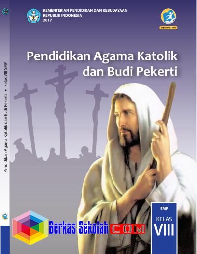 Buku Siswa SMP/MTs Pendidikan Agama Katholik dan Budi PekertiKurikulum 2013 Revisi 2017 Kelas 8 Semester 1 dan 2