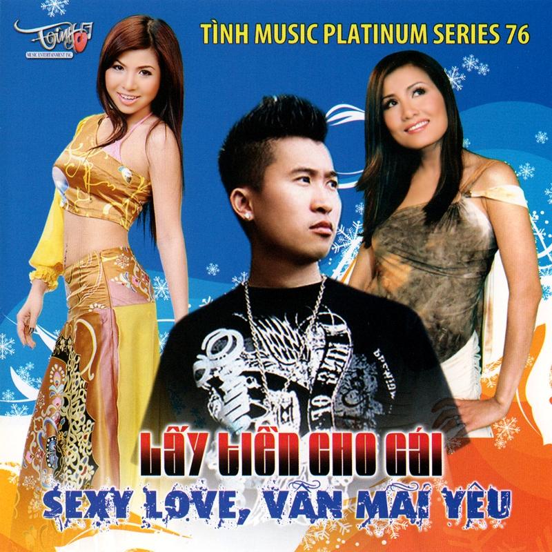 Tình Platinum CD076 - Lấy Tiền Cho Gái (NRG)