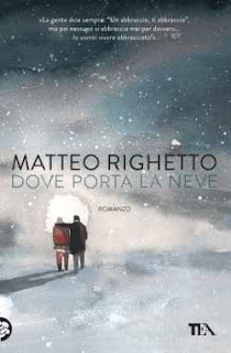 Dove porta la neve  Matteo Righetto