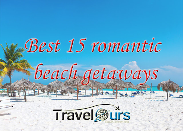 Best 15 romantic beach getaways