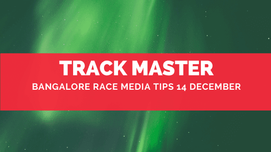 Bangalore Race Media Tips 14 December